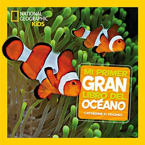 Mi primer gran libro del Océano (NG KIDS) por CATHERINE D. HUGHES