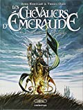 les chevaliers d emeraude tome 1 les enfants magiques