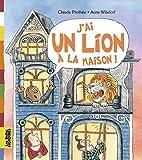 Belles Histoires: J'ai Un Lion a La Maison!