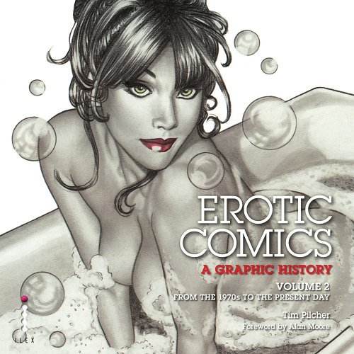 Erotic Comics: A Graphic History v. 2 by Tim Pilcher (2009-03-01)