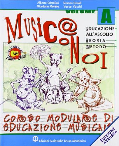 Musica con noi. Modulo A-B. Con quaderno. Con CD Audio. Per la Scuola media