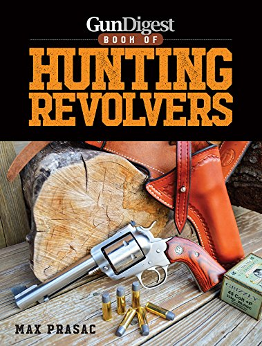 Gun Digest Book of Hunting Revolvers (English Edition)