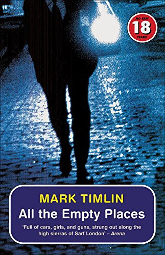 All the Empty Places (No Exit Press 18 Years Classic) by Mark Timlin (1-Aug-2005) Paperback