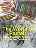 The world of Pastels : A Huge opportunity To Discover Your own Techniques