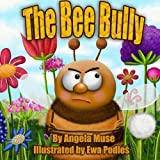 The Bee Bully by Angela Muse (2012-08-04)