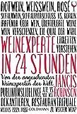 Weinexperte in 24 Stunden: Von der angesehensten Weinexpertin der Welt (German Edition)