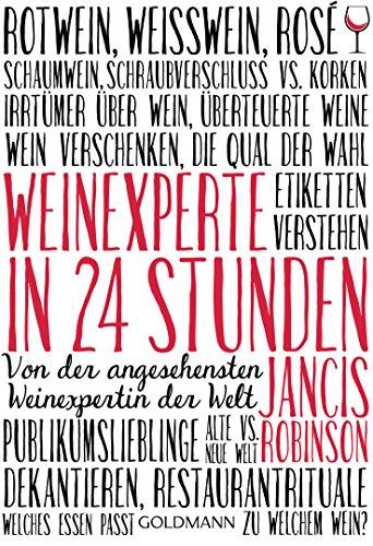 Weinexperte in 24 Stunden: Von der angesehensten Weinexpertin der Welt (Freizeit-tabelle)