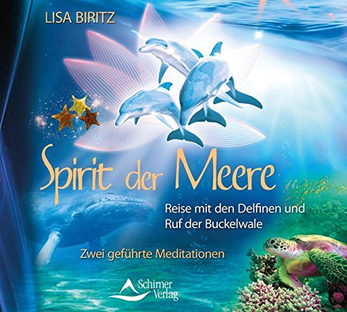 Spirit der Meere: Reise mit den Delfinen und Ruf der Buckelwale