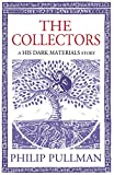 The Collectors (His Dark Materials) by Philip Pullman
