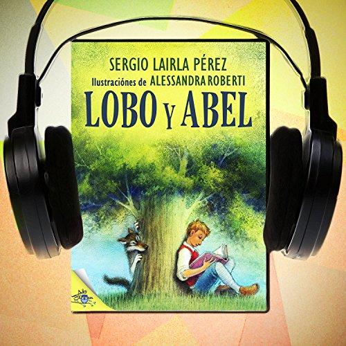Lobo y Abel [Wolf and Abel]  Audiolibri