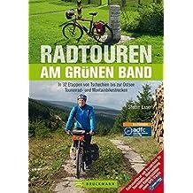 Radtouren am Grünen Band: In 32 Etappen von Tschechien bis zur Ostsee