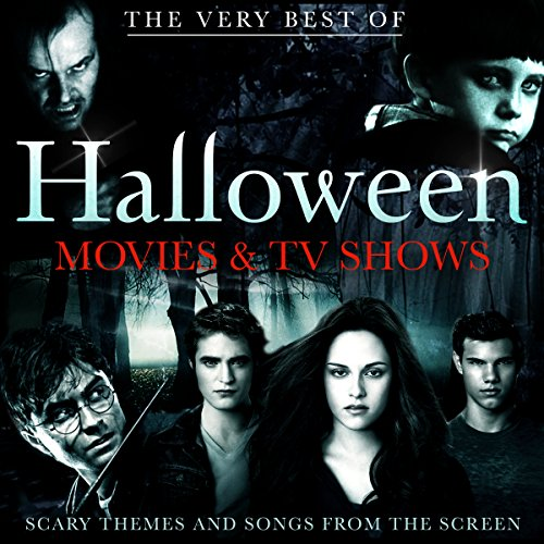 The Best of Halloween Movie and TV Shows - Scary Themes and Songs from the Screen