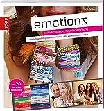 Emotionz – Multi-Armbänder für jede Stimmung: Geknüpft, gefädelt, gewebt und geflochten – Mix and Match in deinem Style