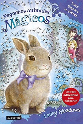Lucy Bigotes se pierde: Pequeños animales mágicos 1 por Daisy Meadows