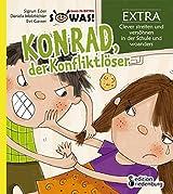 Konrad, der Konfliktlöser EXTRA - Clever streiten und versöhnen in der Schule und woanders (SOWAS!)