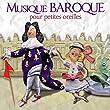 Musique Baroque Pour Les Petites Oreilles