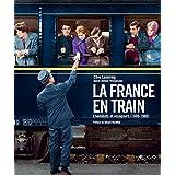 La France en train - cheminots et voyageurs (1880-1980)