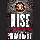 Rise: A Newsflesh Collection (Newsflesh Trilogy)