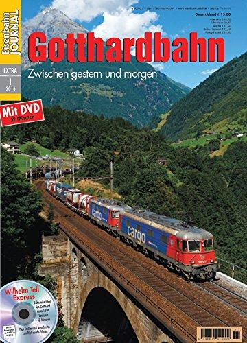 Gotthardbahn - Zwischen gestern und morgen - Eisenbahn Journal Extra 1-2016