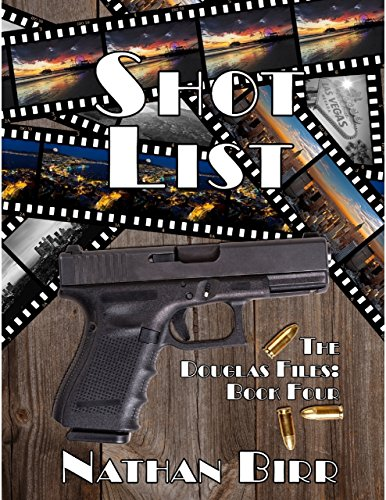 ebook: Shot List - the Douglas Files: Book Four (B01LYYL01P)