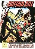 BUFFALO BILL Softcover-Comicalbum 4,(Reprint der Lassoefte 118,120) ((Reprintausgabe der Bastei Comic Heft-Ausgaben der 70er80er))