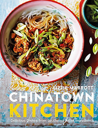 Chinatown Kitchen: Delicious Dishes from Southeast Asian Ingredients (Complete Book Of Thai Cooking)