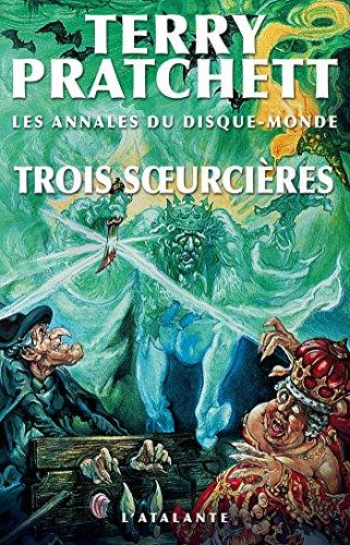 Trois soeurcières: Les Annales du Disque-monde, T6