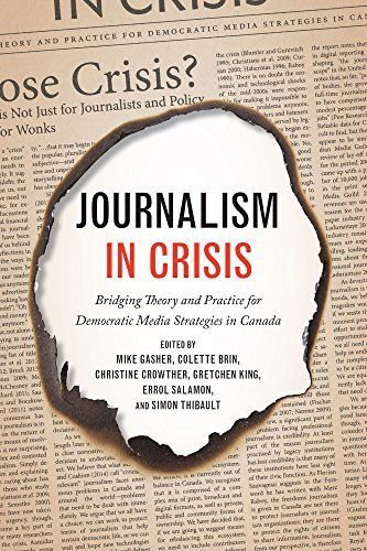 Journalism in Crisis: Bridging Theory and Practice for Democratic Media Strategies in Canada (May 16,2016)