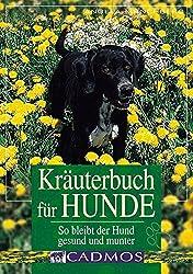 Kräuterbuch für Hunde: So bleibt ihr Hund gesund und munter (Cadmos Hundepraxis)