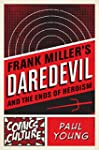 Frank Miller's Daredevil and the Ends...