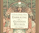 Embracing the Goddess Within: A Creative Guide for Women by Kris Waldherr (1997-04-04)