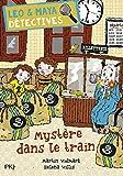 L?o et Maya, d?tectives, Tome 11 : Myst?re dans le train