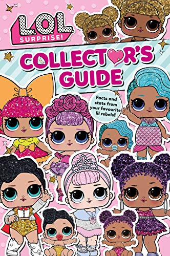 L.O.L. Surprise! Collector's Guide: Outrageous Facts and Stats from Your Favourite Lil Rebels! por Parragon Books Ltd