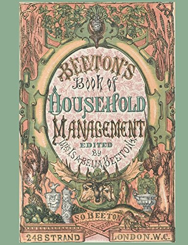 Beeton's Book of Household Management; Edited by Mrs. Isabella Beeton; 248 Strand London.W.C.; S.O. Beeton: How to take care of home in the Victorian ... Book/Journal (Mrs. Beeton's Journals) -