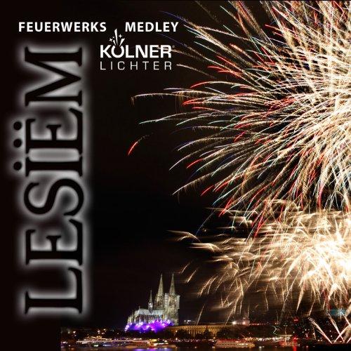 Lesiëm: Feuerwerksmedley (Kölner Lichter 2013)