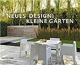Neues Design für kleine Gärten (Garten- und Ideenbücher BJVV) - Ulrich Timm, Marianne Majerus (Fotografie), Jürgen Becker (Fotografie), Ferdinand Graf Luckner (Fotografie)