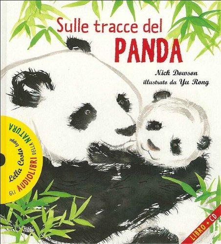 Sulle tracce del panda. Con CD Audio (Audiolibri della natura)