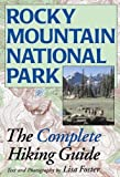 Rocky Mountain National Park: The Complete Hiking Guide by Lisa Foster (2013-07-01)