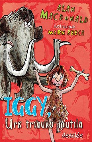 Iggy, Urk tribuko mutila (Haur eta gazte Literatura) (Basque Edition) par Alan Macdonald
