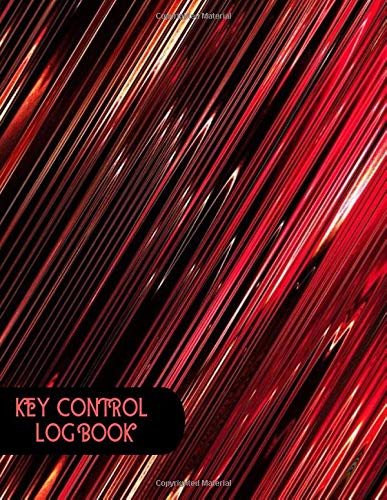 Key Control Log Book: Key Checkout System, Key Log Sign In and Out Sheet, Lock Inventory Register, Key Register Logbook Format, Record Key Numbers, ... Use, 110 Pages. (Key Control Logs, Band 8) Key Log