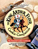 The King Arthur Flour Cookie Companion: The Essential Cookie Cookbook (King Arthur Flour Cookbooks) by King Arthur Flour (2004) Hardcover