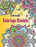 Coloriage Mandala: Livre de Coloriage Mandalas Anti Stress Adultes: 50 Mandalas a Colorier pour Apaiser l'Âme et Atténuer le Stress ; Mandala ... a Colorier Adulte (Coloriage Magique Adulte)