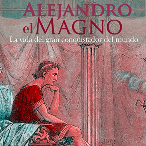 Alejandro Magno [Spanish Edition]  Audiolibri