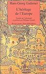 L'héritage de l'Europe par Gadamer