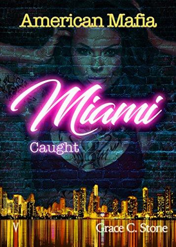 American Mafia: Miami Caught von [Stone, Grace C.]