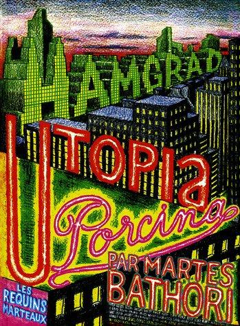 Hamgrad, Utopia Porcina