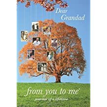 Dear Grandad, from you to me : Memory Journal capturing your grandfather's own amazing stories