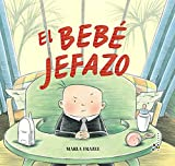 El bebé jefazo (Castellano - A Partir De 3 Años - Álbumes - Cubilete)