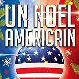 Un Noël américain (35 chansons typiques d'un Noël authentique aux USA)