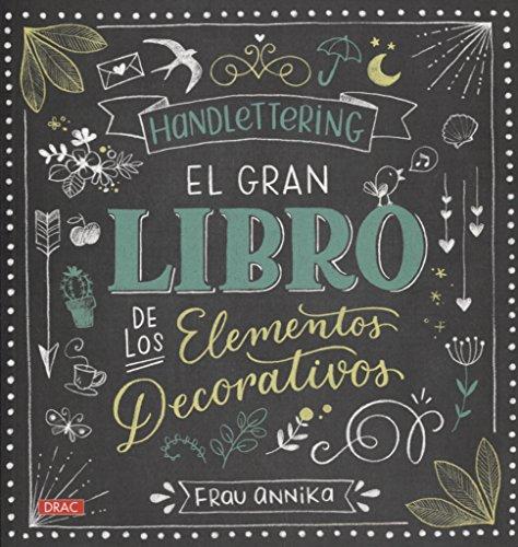 Hand Lettering. El gran libro de los elementos decorativos por Frau Annika